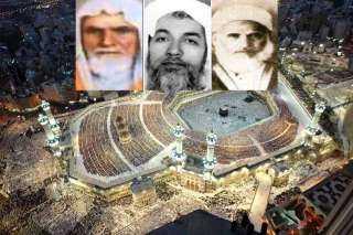 قصة ثلاثة مشايخ مصريين تولوا إمامة الحرم المكى